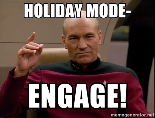 """Cpt Picard,""""Holiday mode: ENGAGE!"""""""